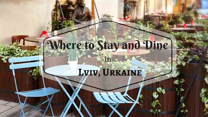 Where to Stay and Dine in Lviv, Ukraine